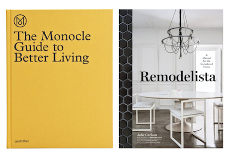 new books: the monocle guide to better living and remodelista | simple pretty